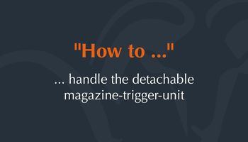 How to ... handle the detachable magazine